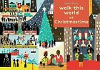 WALK THIS WORLD AT CHRISTMASTIME By Big Picture Press - Hardcover **BRAND NEW**
