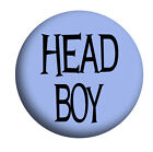 HEAD BOY, SCHOOL DISCO, St.Trinians, Badges,  Mirror, Magnet, Bottle Opener