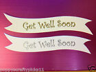 10 SILVER OR GOLD GET WELL SOON SENTIMENT BANNER CARD MAKING EMBELLISHMENTS