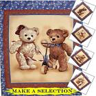 ADORABLE VINTAGE TEDDY BEARS TOYS FABRIC PANELS  (MAKE A SELECTION)
