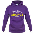 Don't Worry It's a GEORGE Thing! - Kids / Childrens Hoodie - 8 Colours