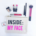 Inside: My Face Make Up Bag - Ladies Wash Bag - Slogan Cosmetics Bag - Gift