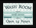 Self Serve Lisa Kennedy 12x16 Wash Room Sign Open 24 Hours Framed Art Print