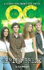 The O. C. - Spring Break by Aury Wallington (2005, Paperback, Novelization)