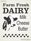 STENCIL Farm Fresh Dairy Cow Milk Cheese Butter Holstein Country Primitive Signs