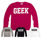 Girls Geek Sweatshirt New Kids Slogan Pull Over Tracksuit Jumper Ages 3-13 Years