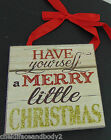 HAVE YOURSELF A MERRY LITTLE CHRISTMAS WOODEN HANGING CHRISTMAS DECORATION