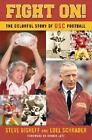 Fight On! : The Colorful Story of Usc Football by Steve Bisheff and Loel Schrade