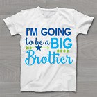 I'm going to be a Big Brother - Childrens Kids T Shirt Announcement Idea T-Shirt