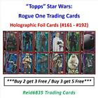 """""""Topps"""" Star Wars: Rogue One Trading Cards - Holographic Foil Cards (#161 - 192) £0.99 GBP"""