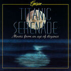 Titanic Serenade:Music From An by Various Artists (CD, Bci/brentwood Comm.)