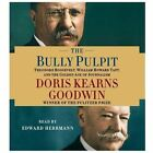 THE BULLY PULPIT Presidential History 13 CDs by Doris Kearns Goodwin AUDIOBOOK
