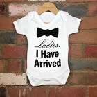 2017 Funny 100% Cotton Ladies I Have Arrived Baby Bodysuit Grow Nontoxic Ink