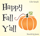 Joanie STENCIL Happy Fall Y'all Harvest Pumpkin Country Patch Autumn Craft Signs