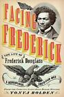 FACING FREDERICK - BOLDEN  TONYA - NEW BOOK