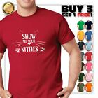 Show Me Your Kitties Funny Cat Lover T Shirt Sexual Boobies Kitten Tee Shirt