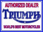 "Triumph Authorized Dealer  Metal Sign 9"" x 12"" or 12"" x 16"" $28.75 USD on eBay"