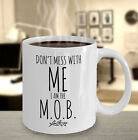 Gifts For Mother Of The Bride, Don't Mess With Me I Am The M.O.B. Coffee Mug