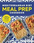 Mediterranean Diet Meal Prep Cookbook: Weekly Plans and Recipes for a Healthy Li