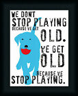 Don't Stop Playing by Ginger Oliphant Inspirational Sign 11x14 Framed Art Print