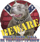 Dixie Tshirt Beware When I Snap Pitbull Rebel Southern Bred Redneck Confederate