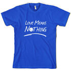 Love Means Nothing - Mens T-Shirt -10 Colours - Tennis - Wimbledon - Andy Murray