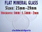 WATCH GLASS FLAT CRYSTAL FACE, MINERAL,  23 - 29mm,  0.8 - 2mm, PREMIUM QUALITY