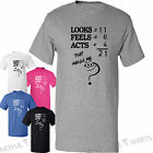 21st Birthday Gifts Looks Acts Feels T-Shirt Mens Womens Funny Cotton Tshirt