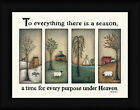 To Everything There is a Season A Time For Every Purpose Under Heaven Framed Art