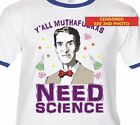 BILL NYE Y'all Muthaf*ckas Need Science Premium SOFT T-shirt -ringer science guy