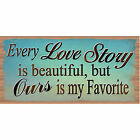 Every Love Story is Beautiful- GS 555 - Love Story - Romantic Plaque