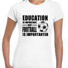 grabmybits - Education is Important, Football is Importanter Ladies T Shirt