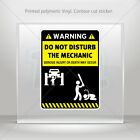 Stickers Decal Funny Do Not Disturb The Mechanic Vehicle  mtv X45X5