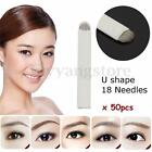 50/20Pcs U Shape Microblading Eyebrow Tattoo Permanent Makeup Blade 18 Needles