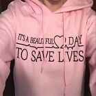 Beautiful Day to Save Lives Women Pink Hooded Sweater Pullover Autumn Fine