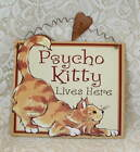 New Folk Country Yellow Tabby Cat Lover Kitten Psycho Kitty Wood SIGN Inspire