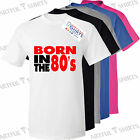 Born in the 80's T-Shirt Fashion Slogan Brand new gifts for Him Her tee shirts