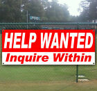 HELP WANTED INQUIRE WITHIN  Advertising Vinyl Banner Flag Sign Many Sizes