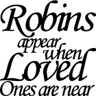 Robins Appear When Loved Ones Are Near Glass Plaque Sign Sticker Art Frame