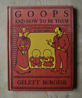Goops and How to Be Them by Gelett Burgess Circa 1925