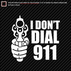 (2x) I Don't Dial 911 Sticker Die Cut many colors
