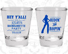 Bachelorette Party Shot Glasses Glass (60078) Western, Cowgirl, Ridin And Ropin