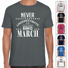 Never Underestimate An Old Man Born In March - Mens T Shirt Birthday Gift Fun