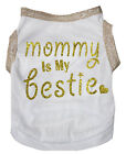 Gold White Top T-Shirt Mommy Is My Bestie Pet Cat Dog Puppy One Piece Clothes