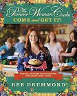 The Pioneer Woman Cooks - Come and Get It! : Simple, Scrumptious Recipes for Cra