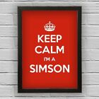 KEEP CALM I'M A SIMSON Framed Word Art Picture | Surname | Carry on design