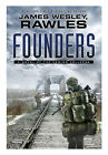 Founders : A Novel of the Coming Collapse by James Wesley Rawles 2012,Hardcover