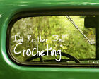 2 I'D RATHER BE CROCHETING DECAL Stickers For Car Window Bumper Laptop