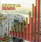 THE ALWAYS OPEN MOUTH CD BY FEAR BEFORE THE MARCH OF FLAMES BRAND N