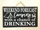 Weekend forecast CAMPING with a chance of DRINKING sign wood campsite decor gift